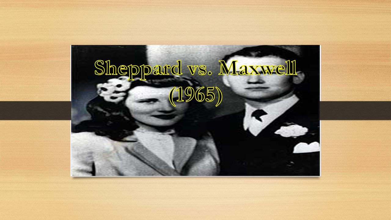 Sheppard vs. Maxwell (1965)