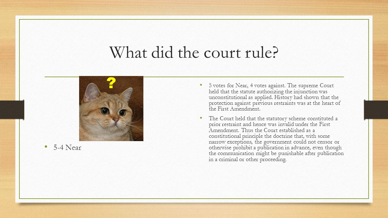 What did the court rule 5-4 Near