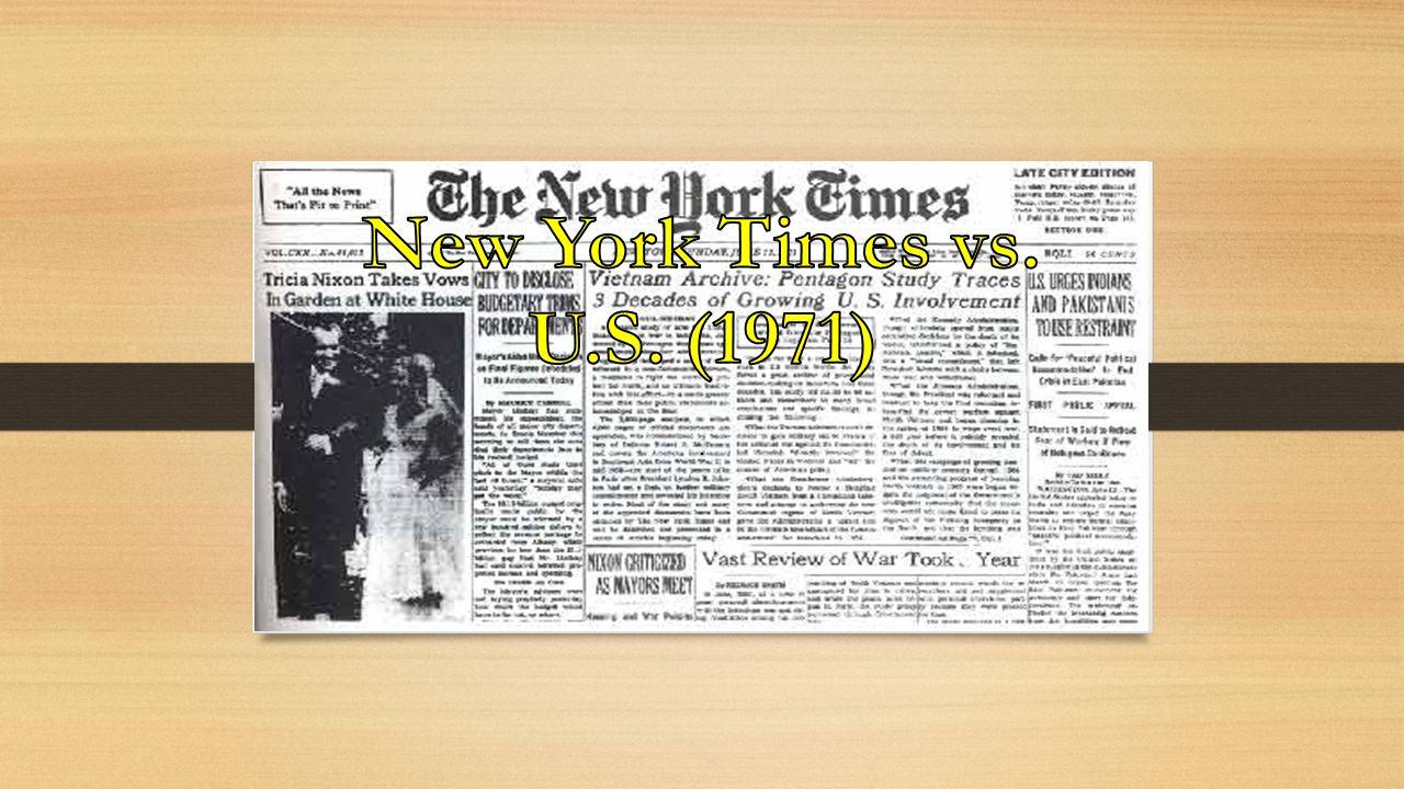 New York Times vs. U.S. (1971) .