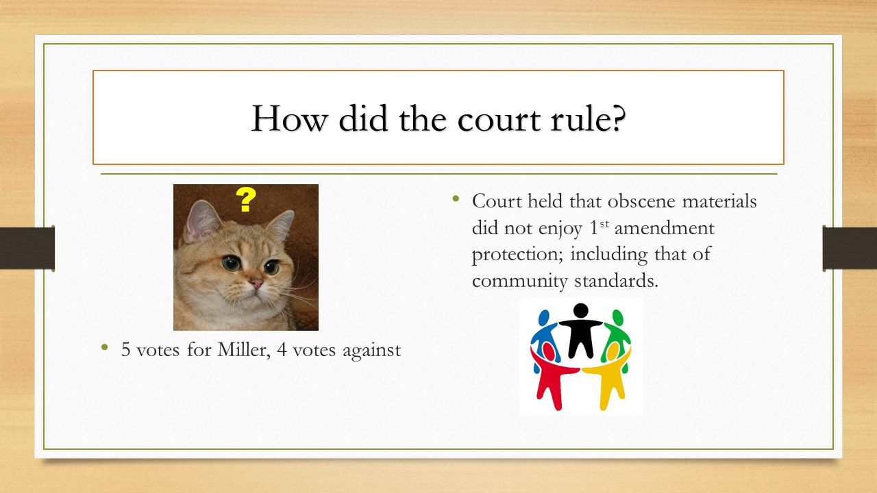 How did the court rule 5 votes for Miller, 4 votes against.