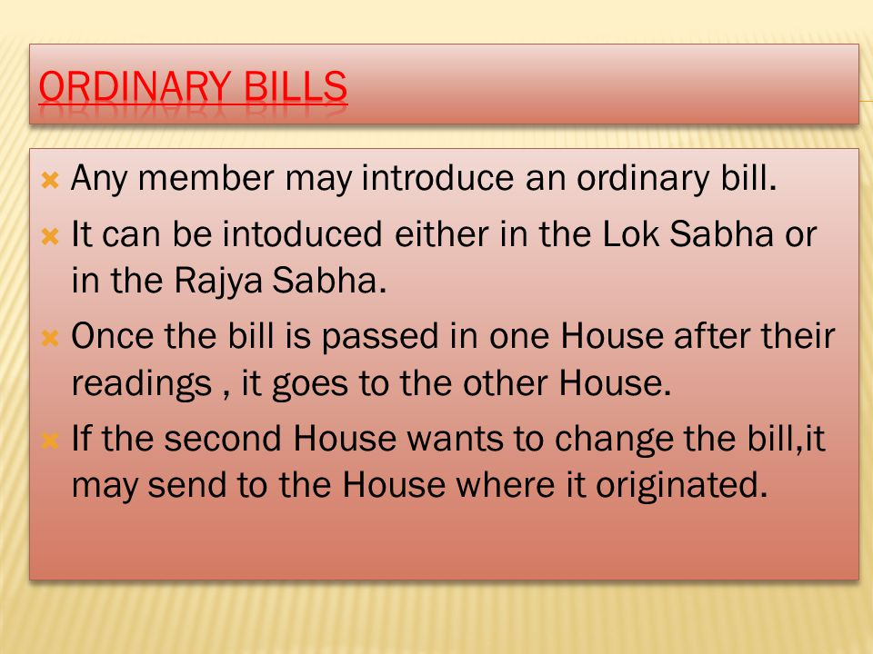 Ordinary Bills Any member may introduce an ordinary bill.