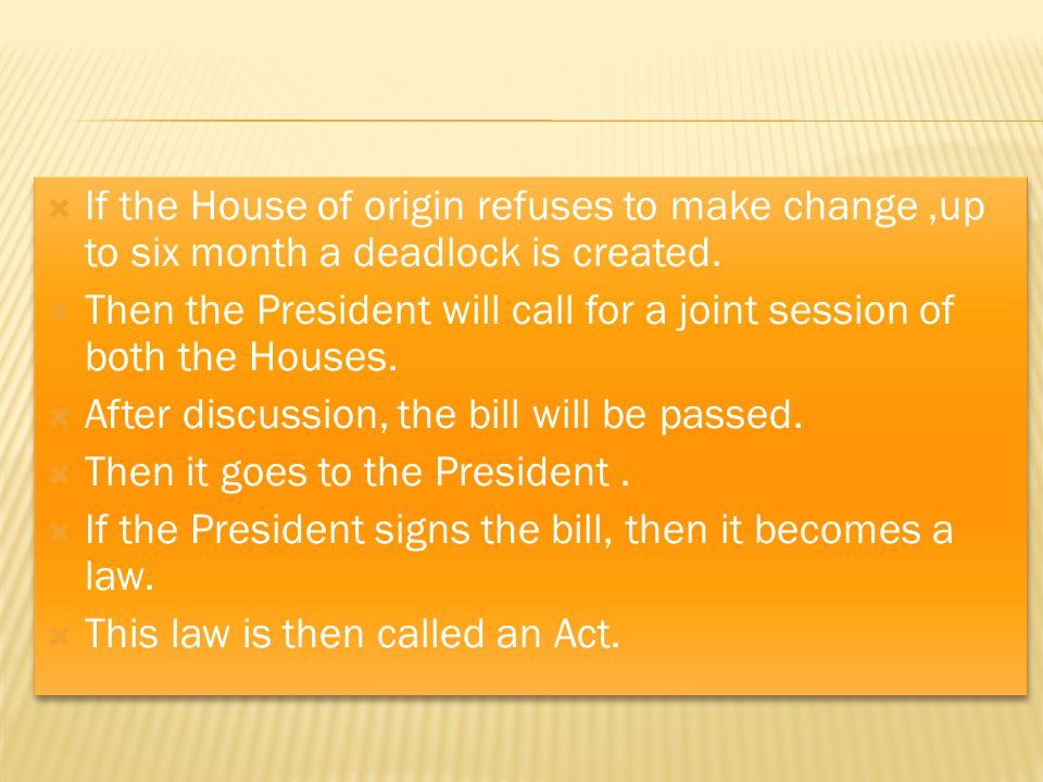 If the House of origin refuses to make change ,up to six month a deadlock is created.