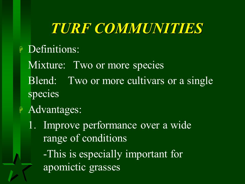 TURF COMMUNITIES Definitions: Mixture: Two or more species