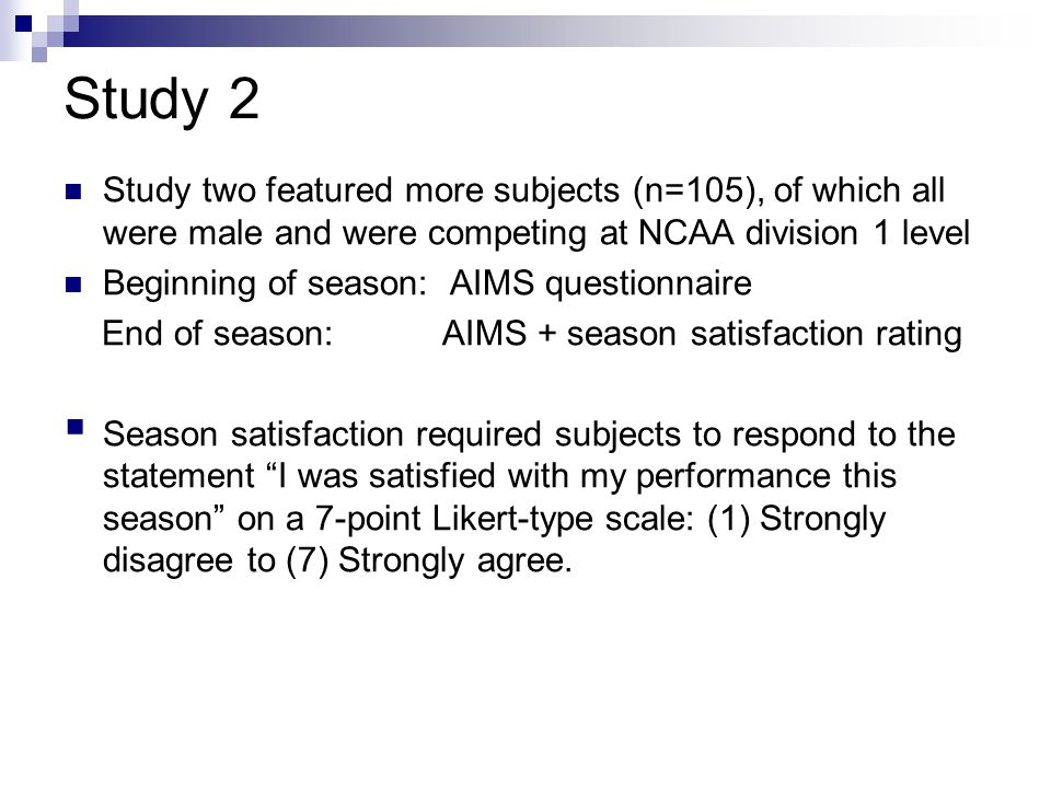 Study 2 Study two featured more subjects (n=105), of which all were male and were competing at NCAA division 1 level.