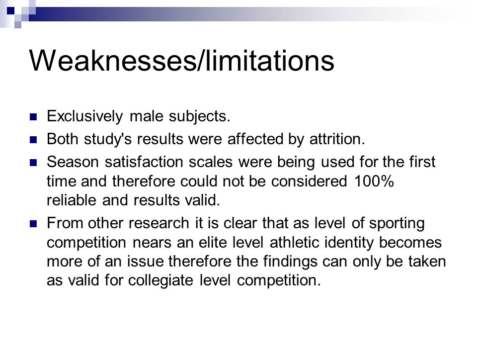 Weaknesses/limitations