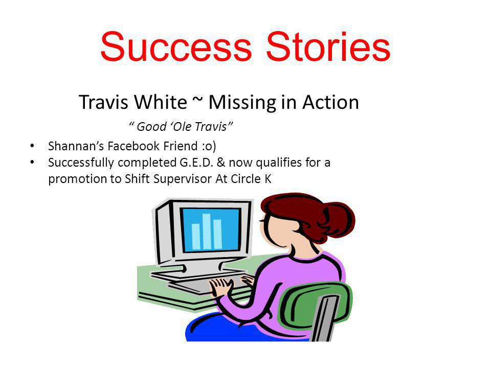 Success Stories Travis White ~ Missing in Action