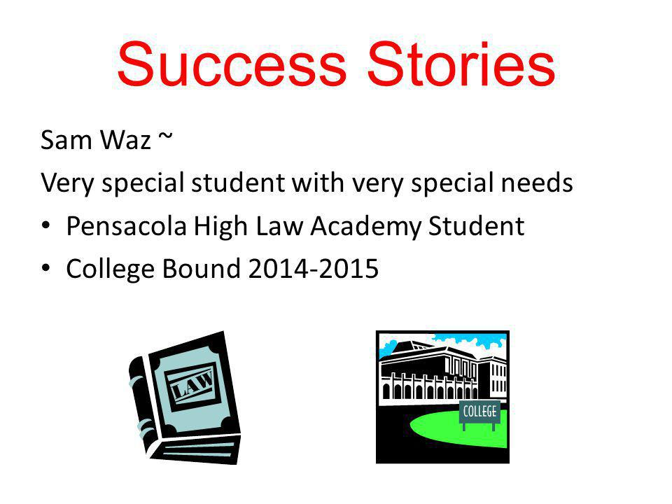 Success Stories Sam Waz ~ Very special student with very special needs