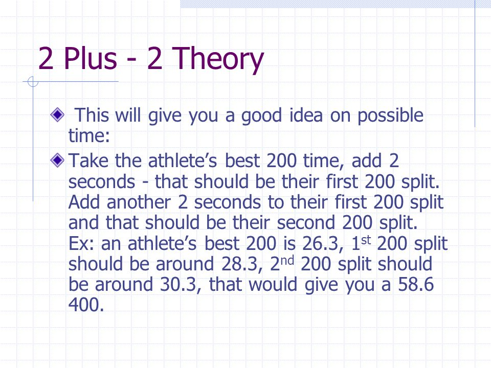 2 Plus - 2 Theory This will give you a good idea on possible time:
