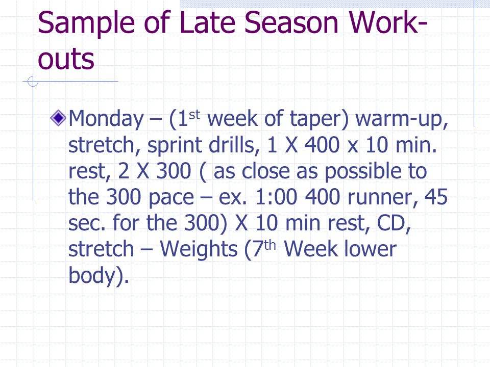 Sample of Late Season Work-outs