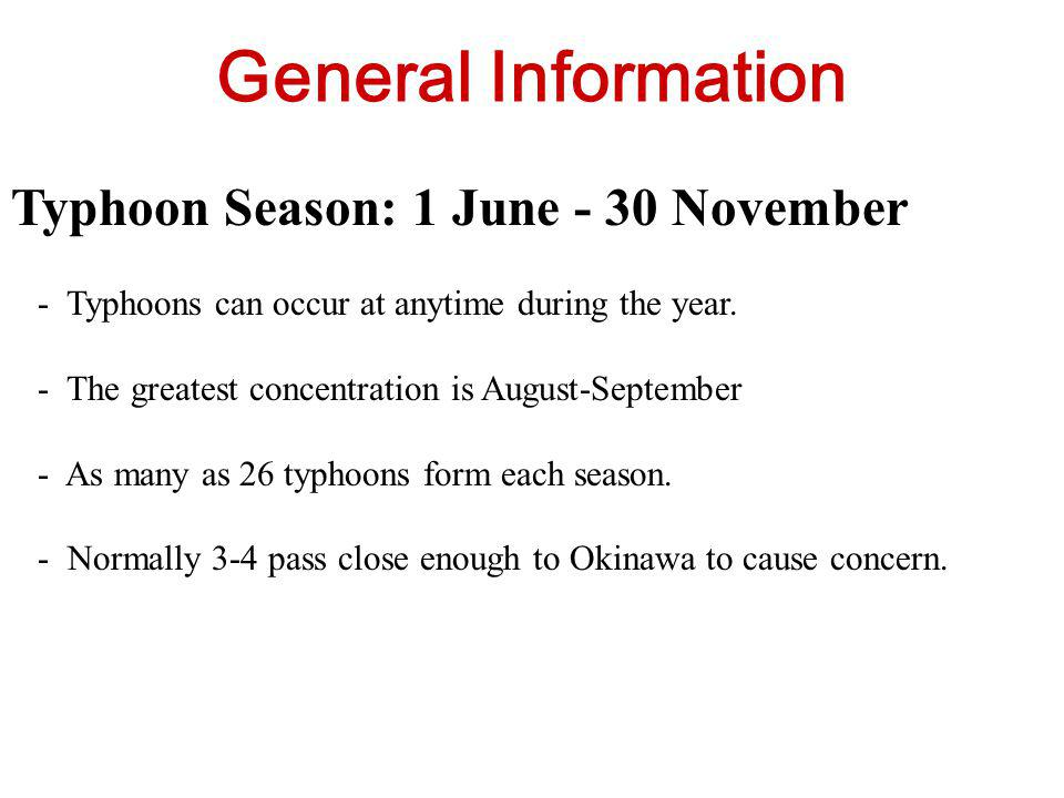 General Information Typhoon Season: 1 June - 30 November