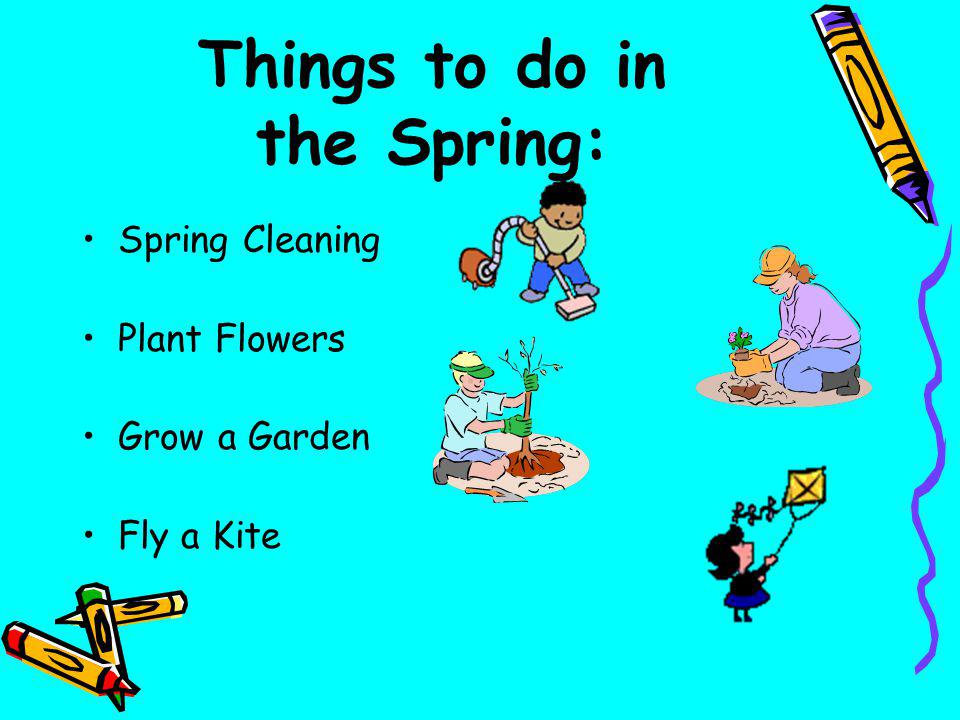 Things to do in the Spring: