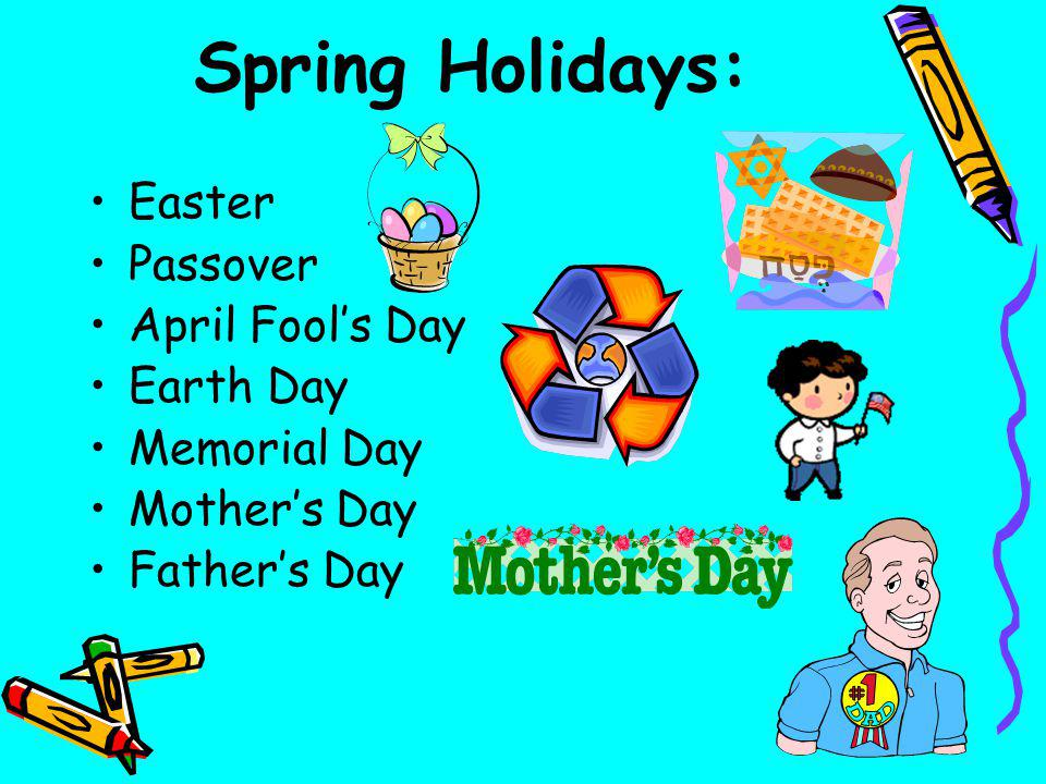 Spring Holidays: Easter Passover April Fool's Day Earth Day