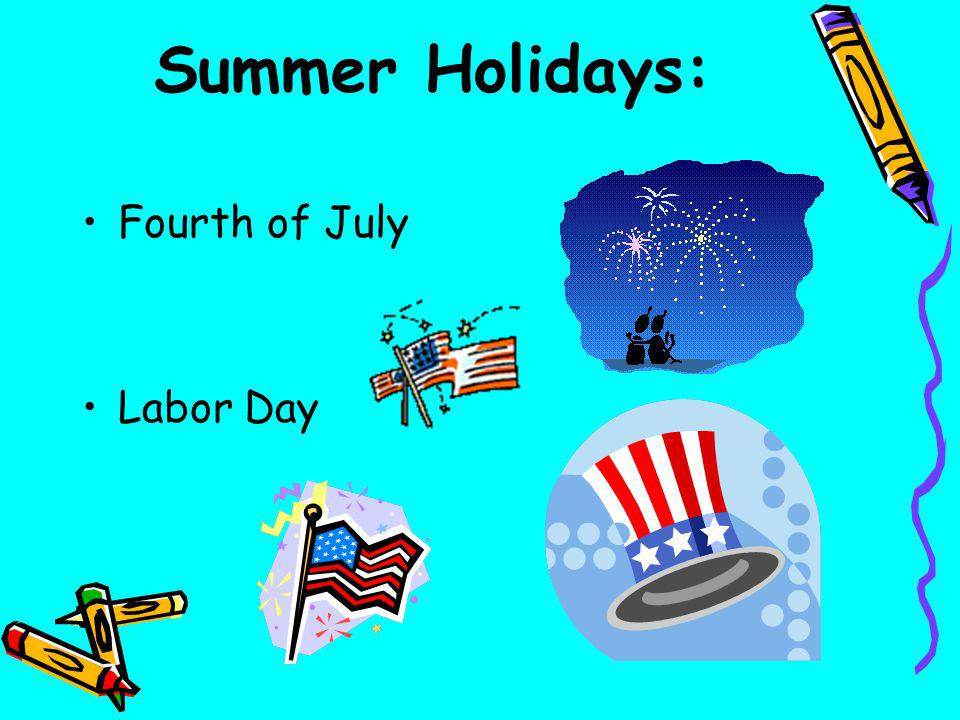 Summer Holidays: Fourth of July Labor Day