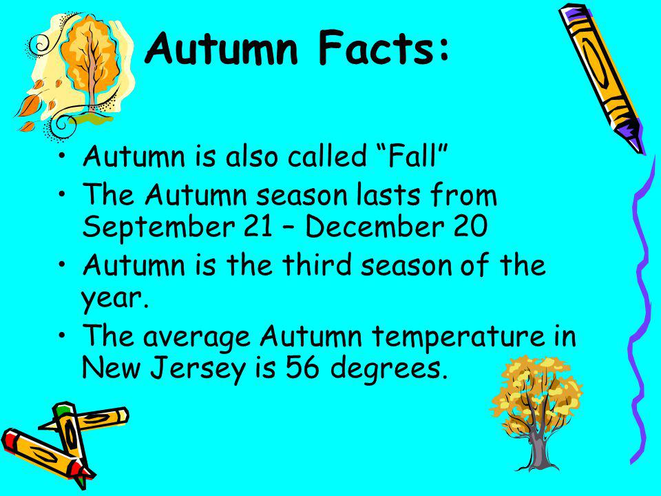 Autumn Facts: Autumn is also called Fall