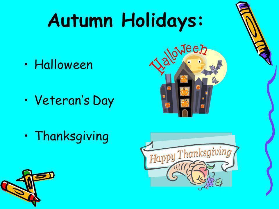 Autumn Holidays: Halloween Veteran's Day Thanksgiving