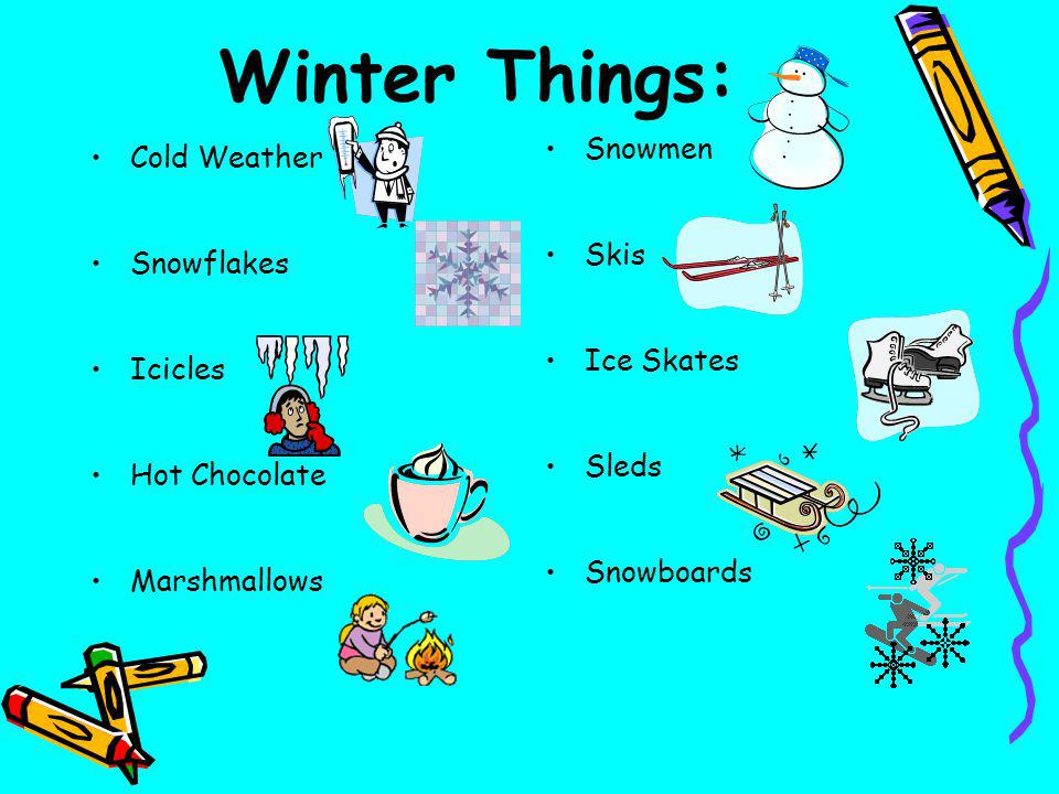 Winter Things: Snowmen Cold Weather Skis Snowflakes Ice Skates Icicles