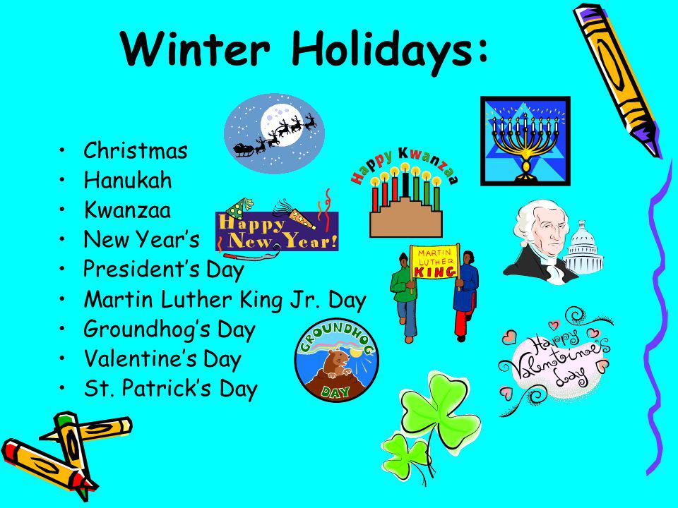 Winter Holidays: Christmas Hanukah Kwanzaa New Year's President's Day