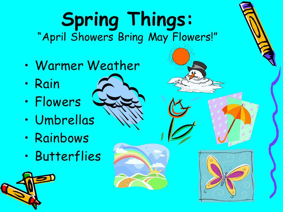 Spring Things: April Showers Bring May Flowers!