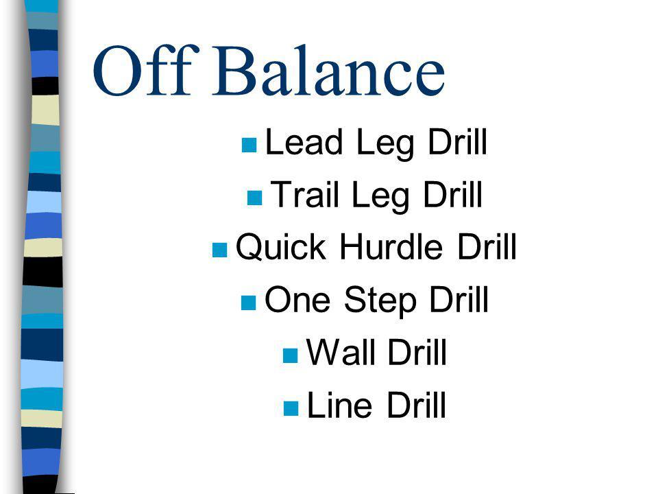 Off Balance Lead Leg Drill Trail Leg Drill Quick Hurdle Drill