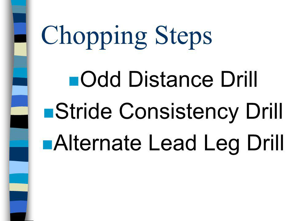 Chopping Steps Odd Distance Drill Stride Consistency Drill
