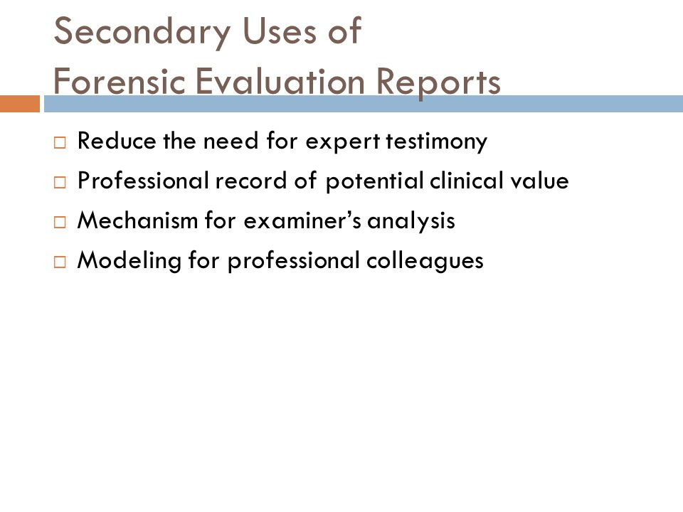 Secondary Uses of Forensic Evaluation Reports