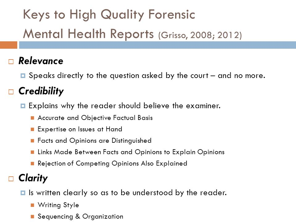Keys to High Quality Forensic Mental Health Reports (Grisso, 2008; 2012)