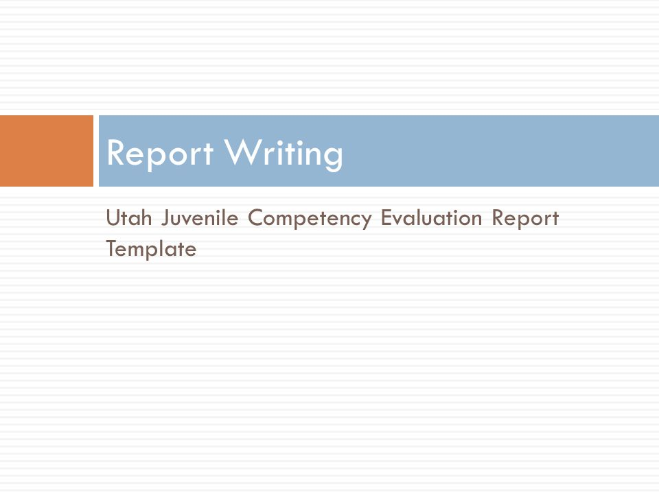 Report Writing Utah Juvenile Competency Evaluation Report Template