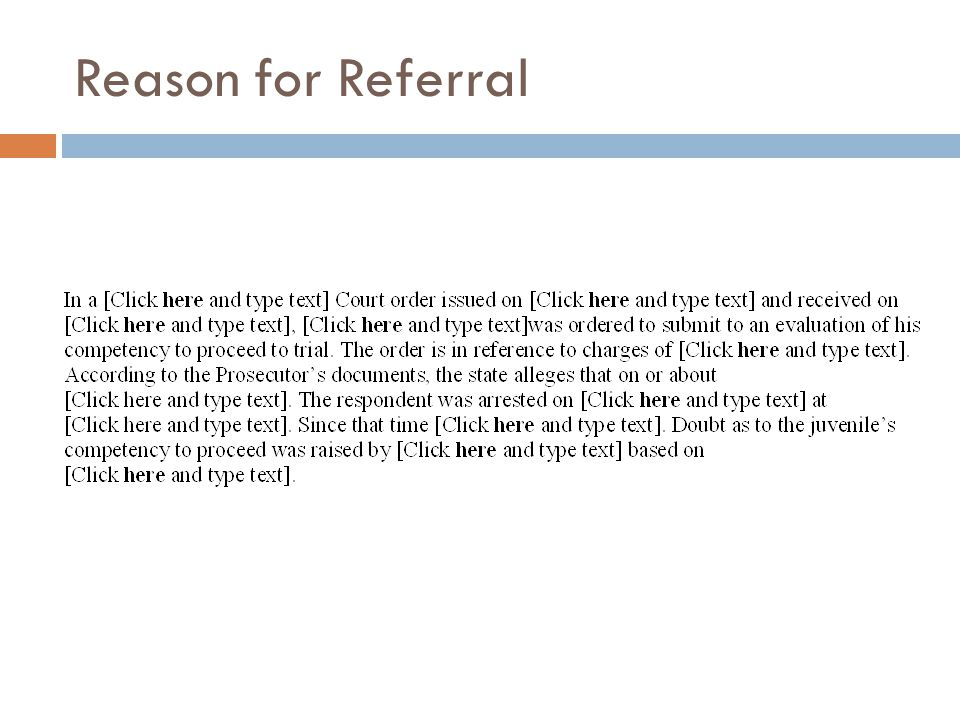 Reason for Referral Now we are getting into the referral question.