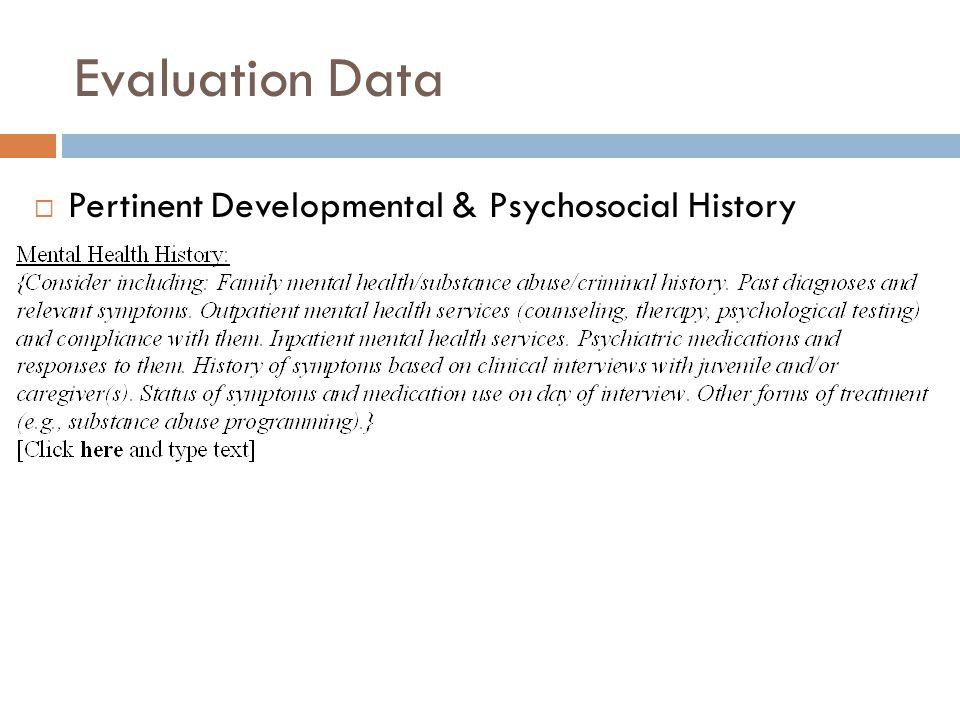 Evaluation Data Pertinent Developmental & Psychosocial History