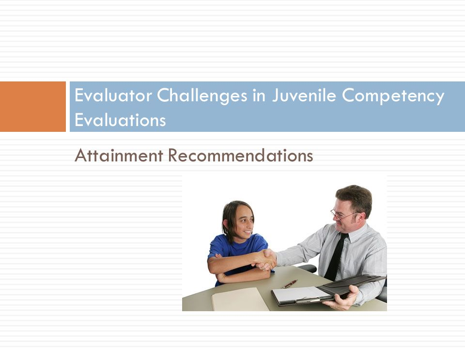 Evaluator Challenges in Juvenile Competency Evaluations
