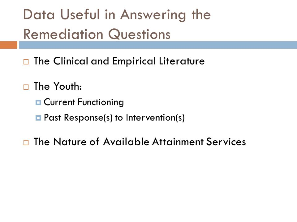 Data Useful in Answering the Remediation Questions