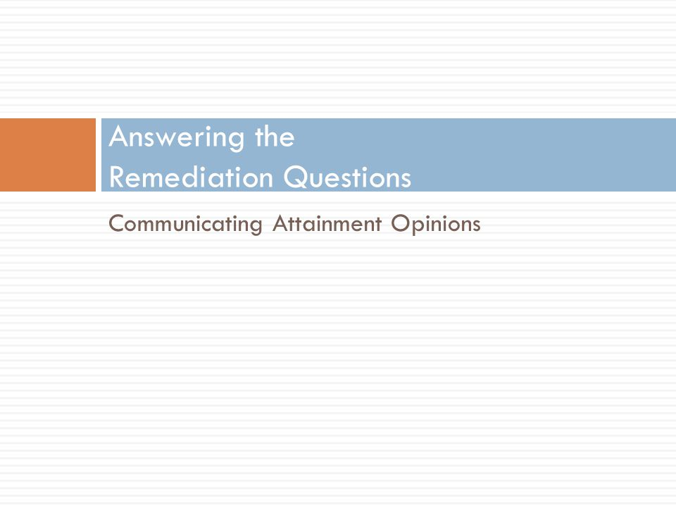 Answering the Remediation Questions