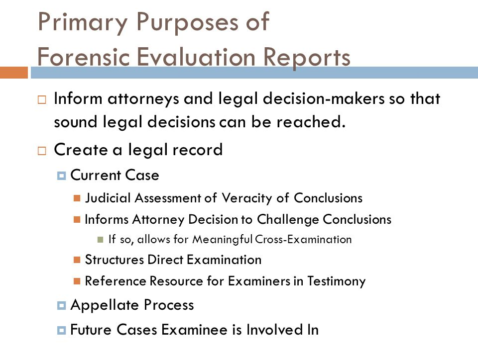 Primary Purposes of Forensic Evaluation Reports