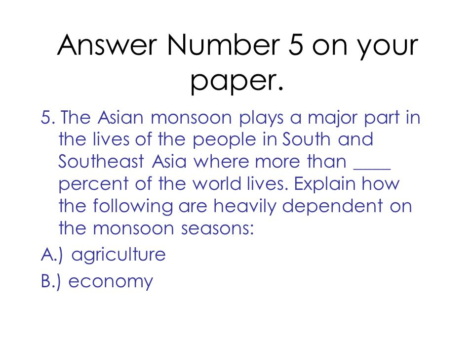 Answer Number 5 on your paper.