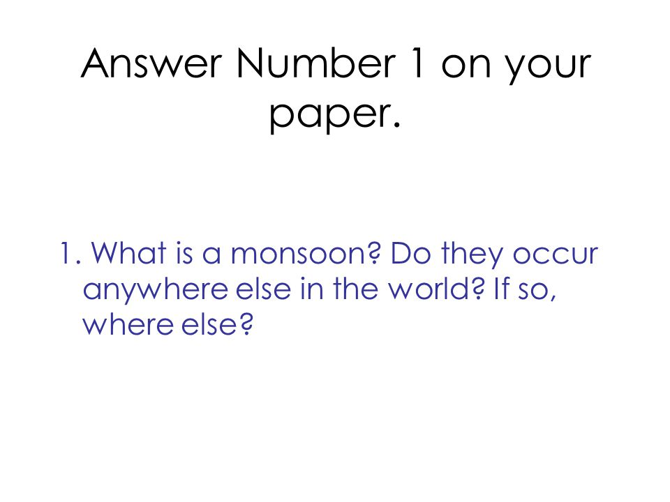 Answer Number 1 on your paper.