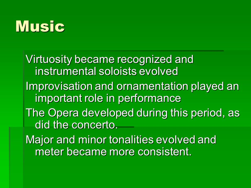 Music Virtuosity became recognized and instrumental soloists evolved