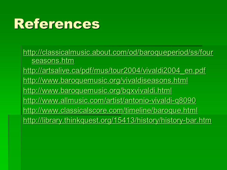 References http://classicalmusic.about.com/od/baroqueperiod/ss/fourseasons.htm. http://artsalive.ca/pdf/mus/tour2004/vivaldi2004_en.pdf.
