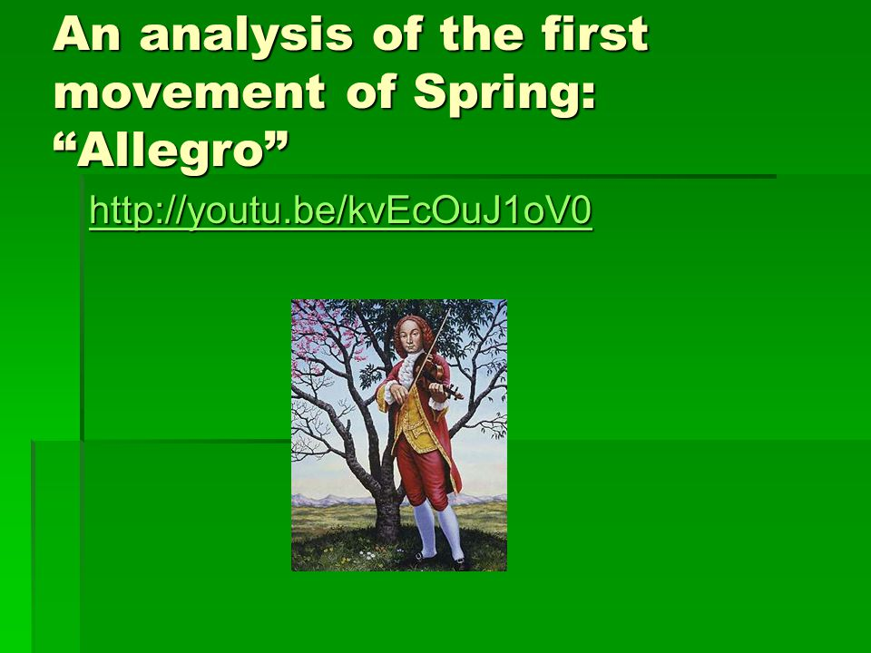An analysis of the first movement of Spring: Allegro