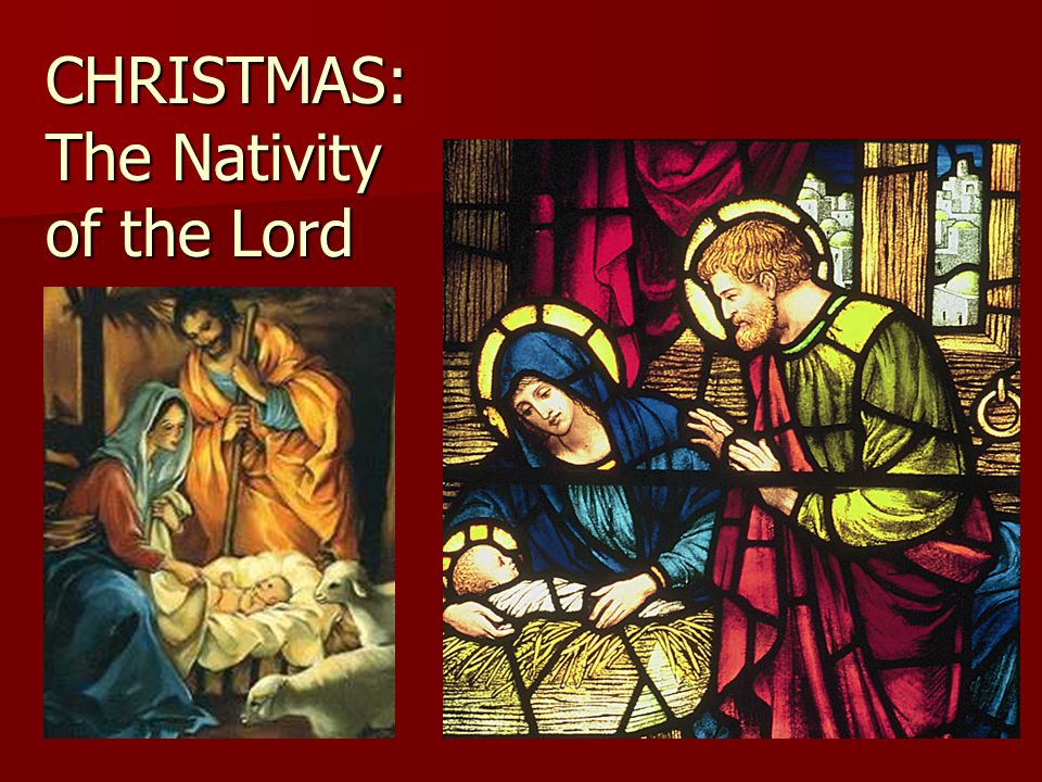CHRISTMAS: The Nativity of the Lord