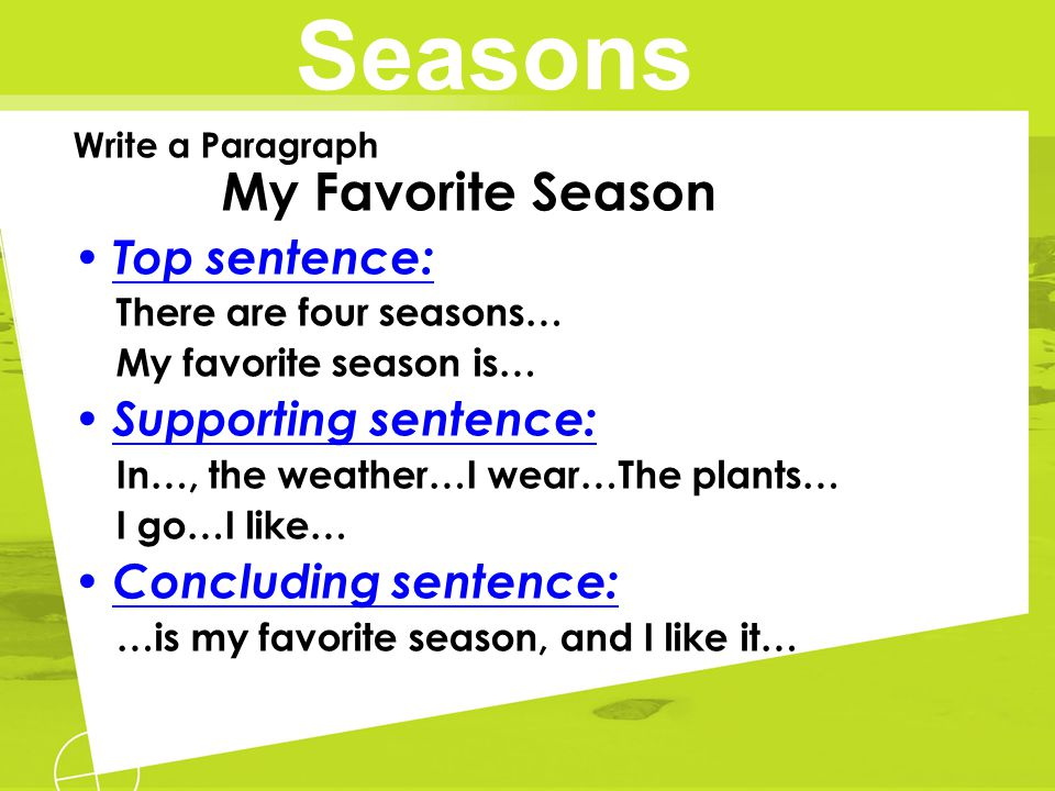 Seasons Top sentence: Supporting sentence: Concluding sentence: