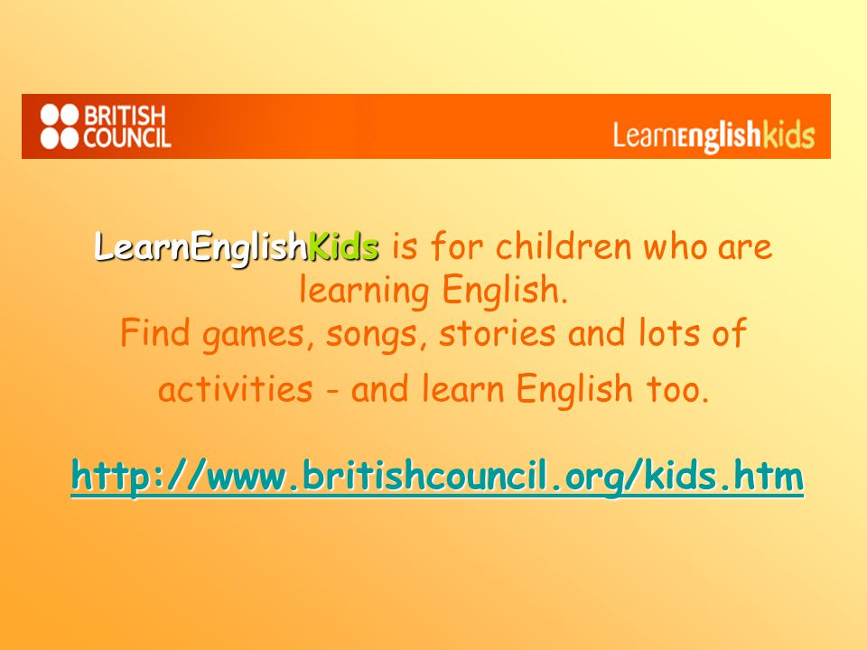 LearnEnglishKids is for children who are learning English