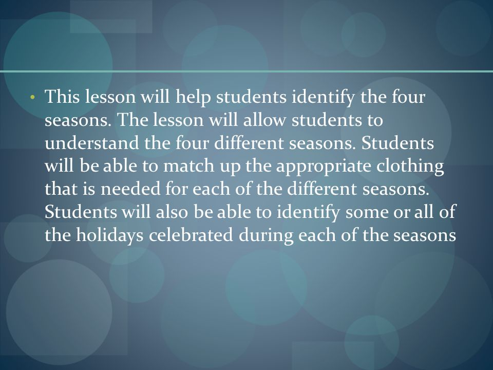 This lesson will help students identify the four seasons