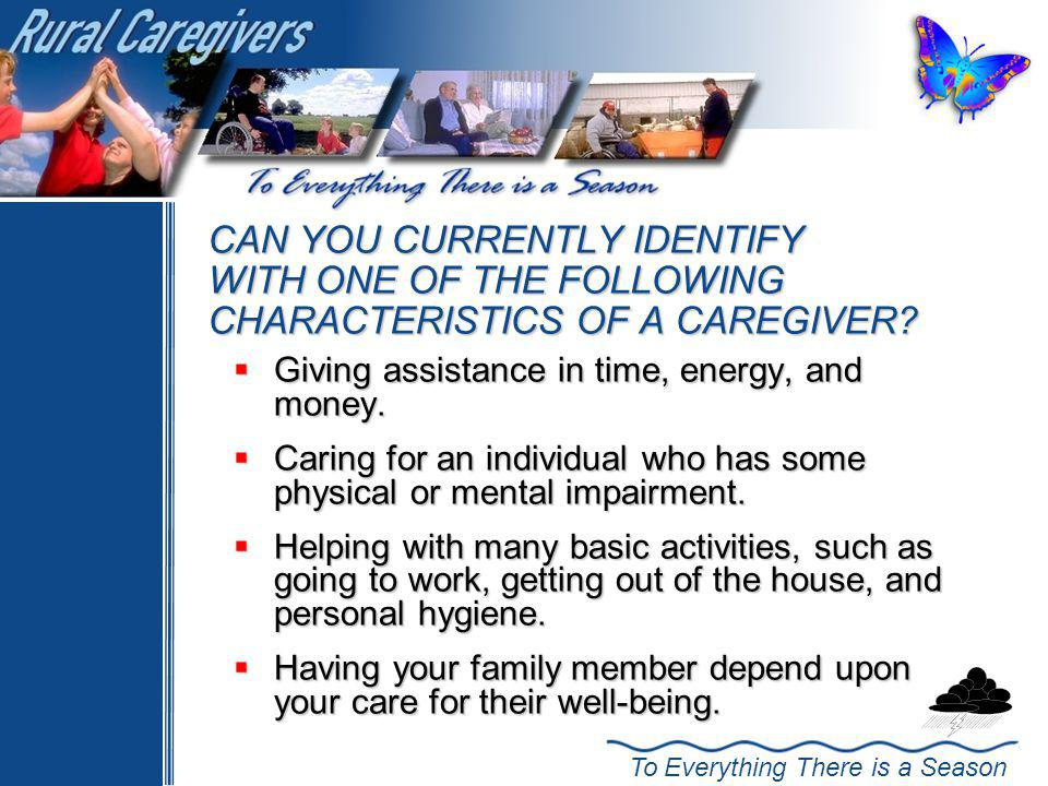 CAN YOU CURRENTLY IDENTIFY WITH ONE OF THE FOLLOWING CHARACTERISTICS OF A CAREGIVER