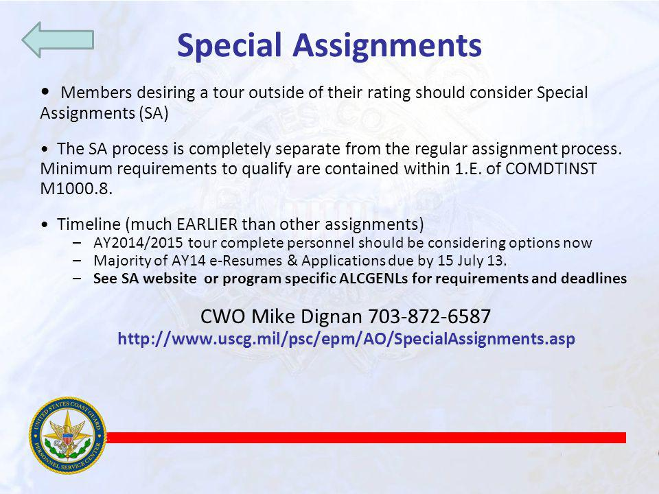 Special Assignments Members desiring a tour outside of their rating should consider Special Assignments (SA)