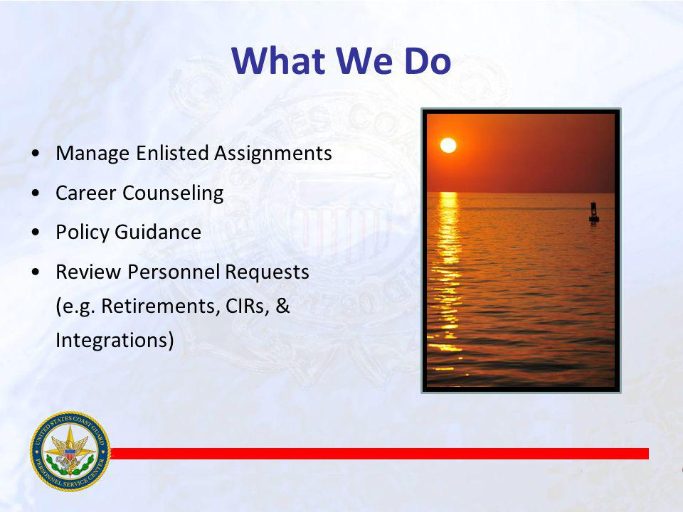 What We Do Manage Enlisted Assignments Career Counseling