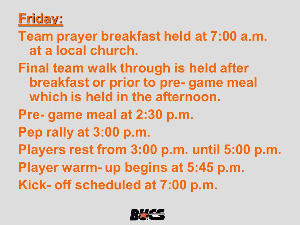 Friday: Team prayer breakfast held at 7:00 a.m. at a local church.