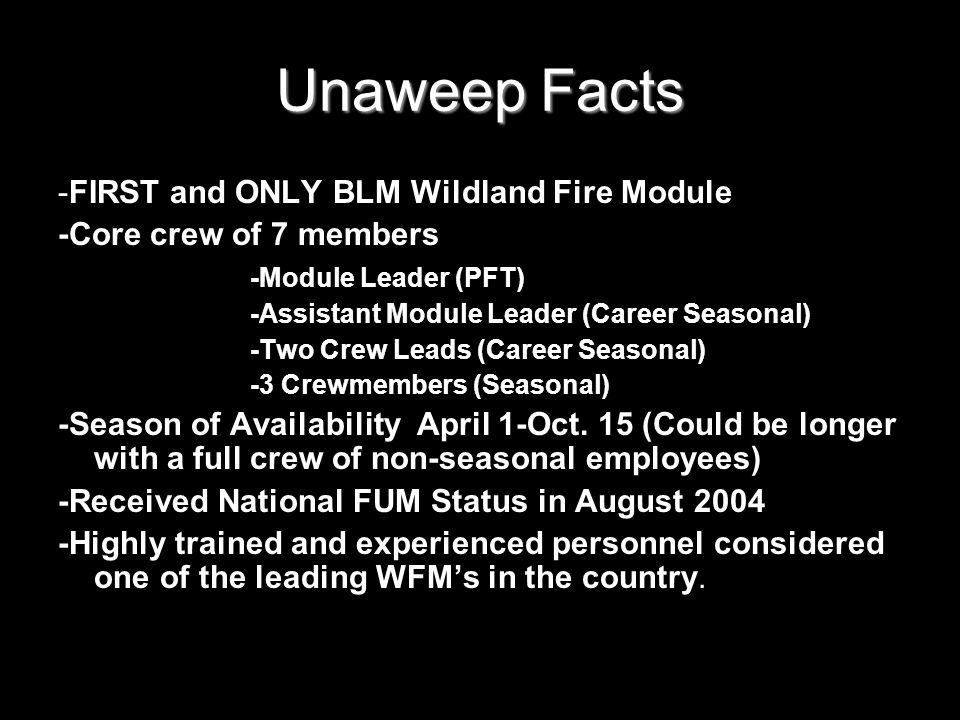Unaweep Facts -FIRST and ONLY BLM Wildland Fire Module