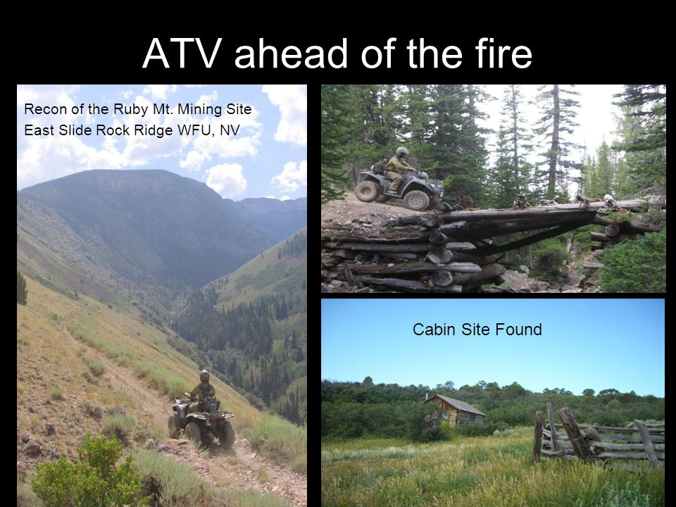 ATV ahead of the fire Cabin Site Found