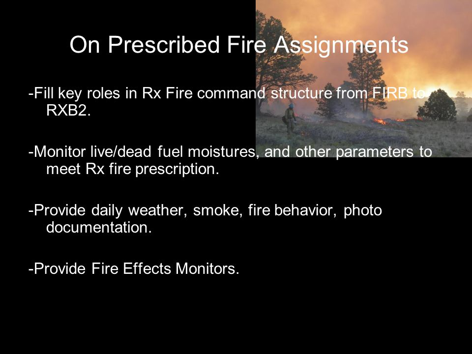On Prescribed Fire Assignments