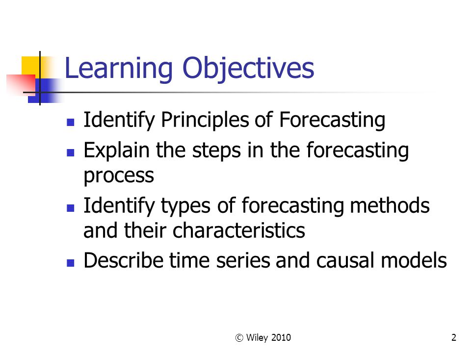 Learning Objectives Identify Principles of Forecasting